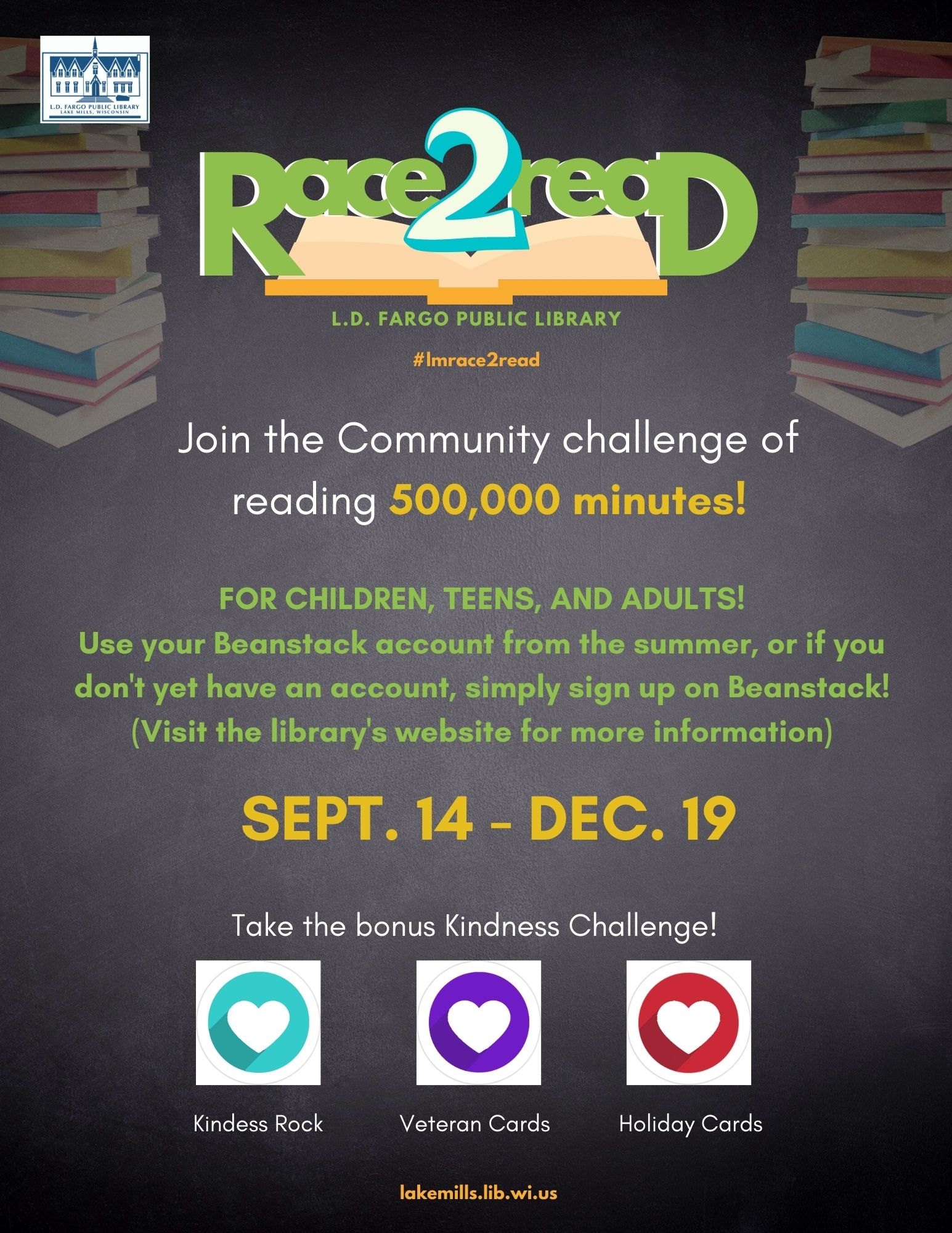Join the Community challenge of reading 500,000 minutes!  FOR CHILDREN, TEENS, AND ADULTS!  Use your Beanstack account from the summer, or if you don't yet have an account, simply sign up on Beanstack!  SEPT. 14 - DEC. 19