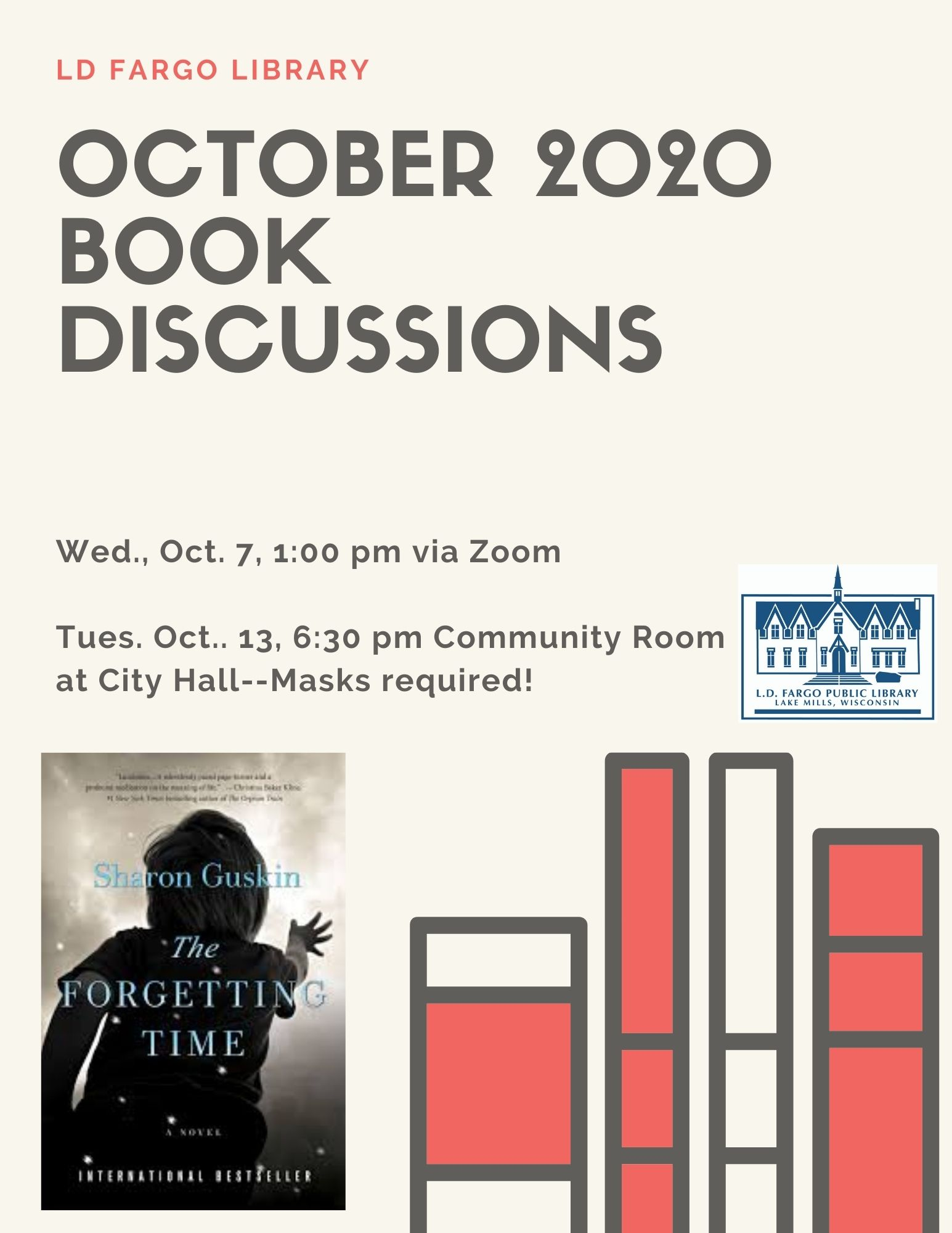 October Book Discussion: The Forgetting Time by Sharon Guskin. Wed., Oct. 7, 1:00 pm via Zoom  Tues. Oct.. 13, 6:30 pm Community Room at City Hall--Masks required!