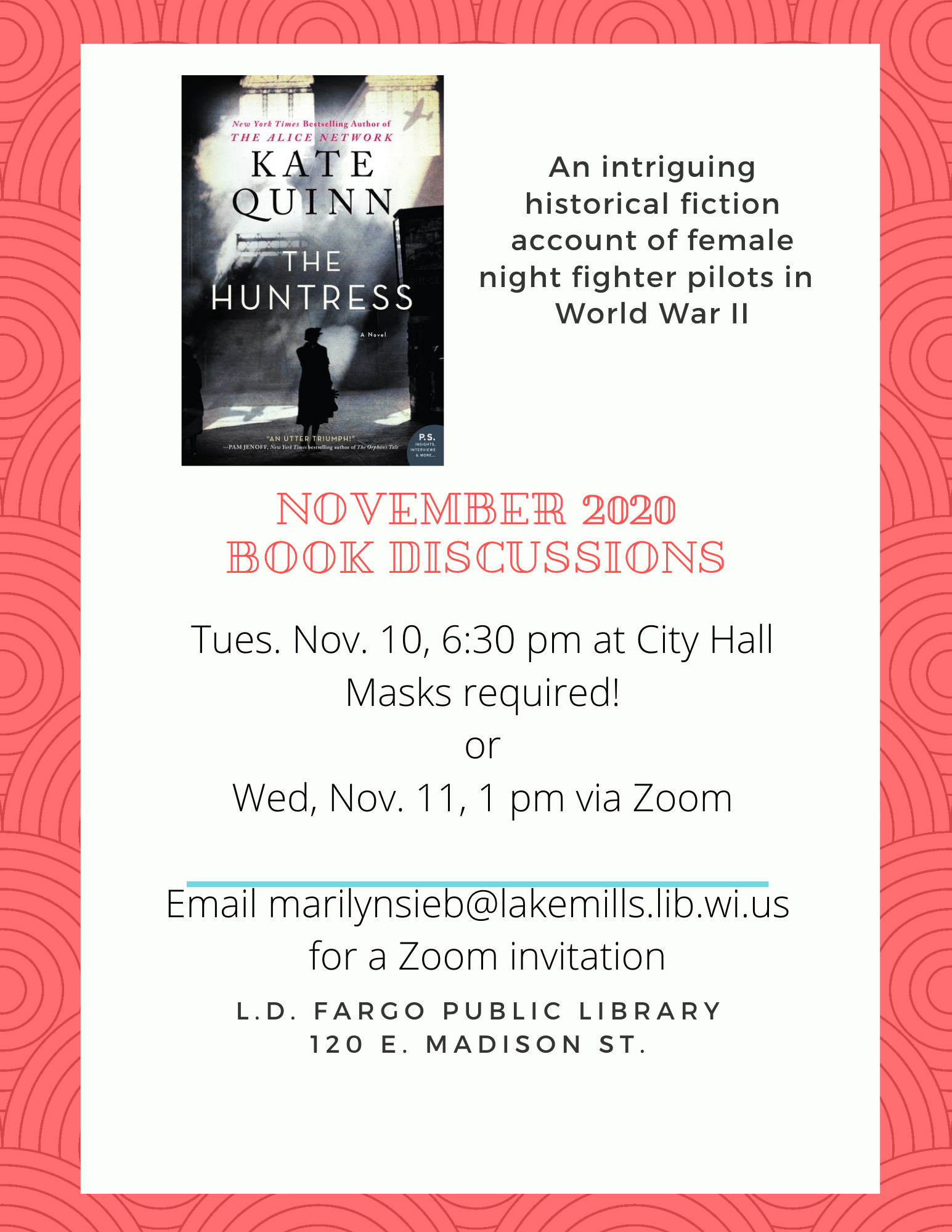 November 2020 Book Discussions: The Huntress by Kate Quinn Tues. Nov. 10, 6:30 pm at City Hall Masks required! or Wed, Nov. 11, 1 pm via Zoom