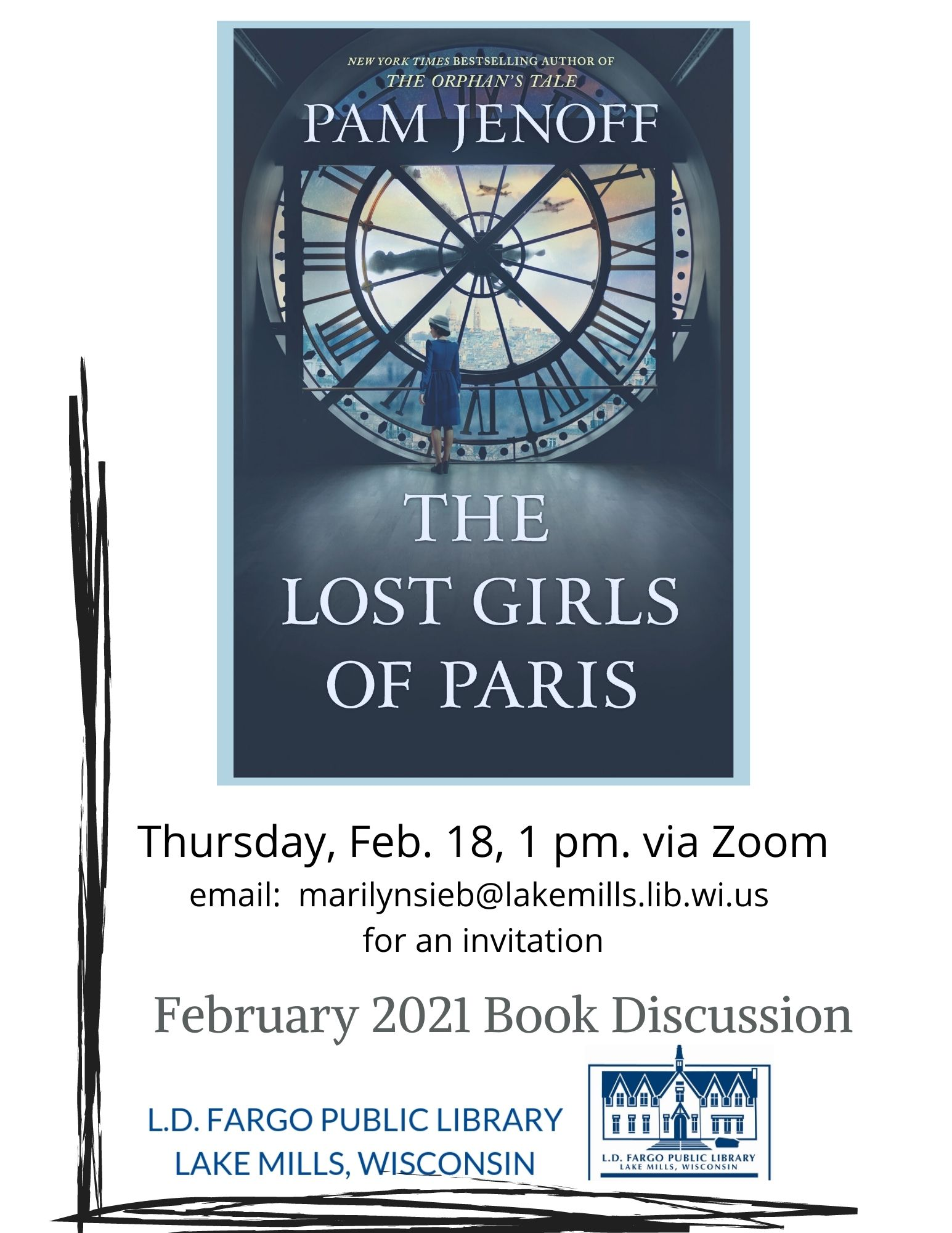 Book discussion, The Lost Girls of Paris by Pam Jenoff. Thursday, Feb 18 1pm on Zoom. If you would like an invitation, send an email to marilynsieb@lakemills.lib.wi.us