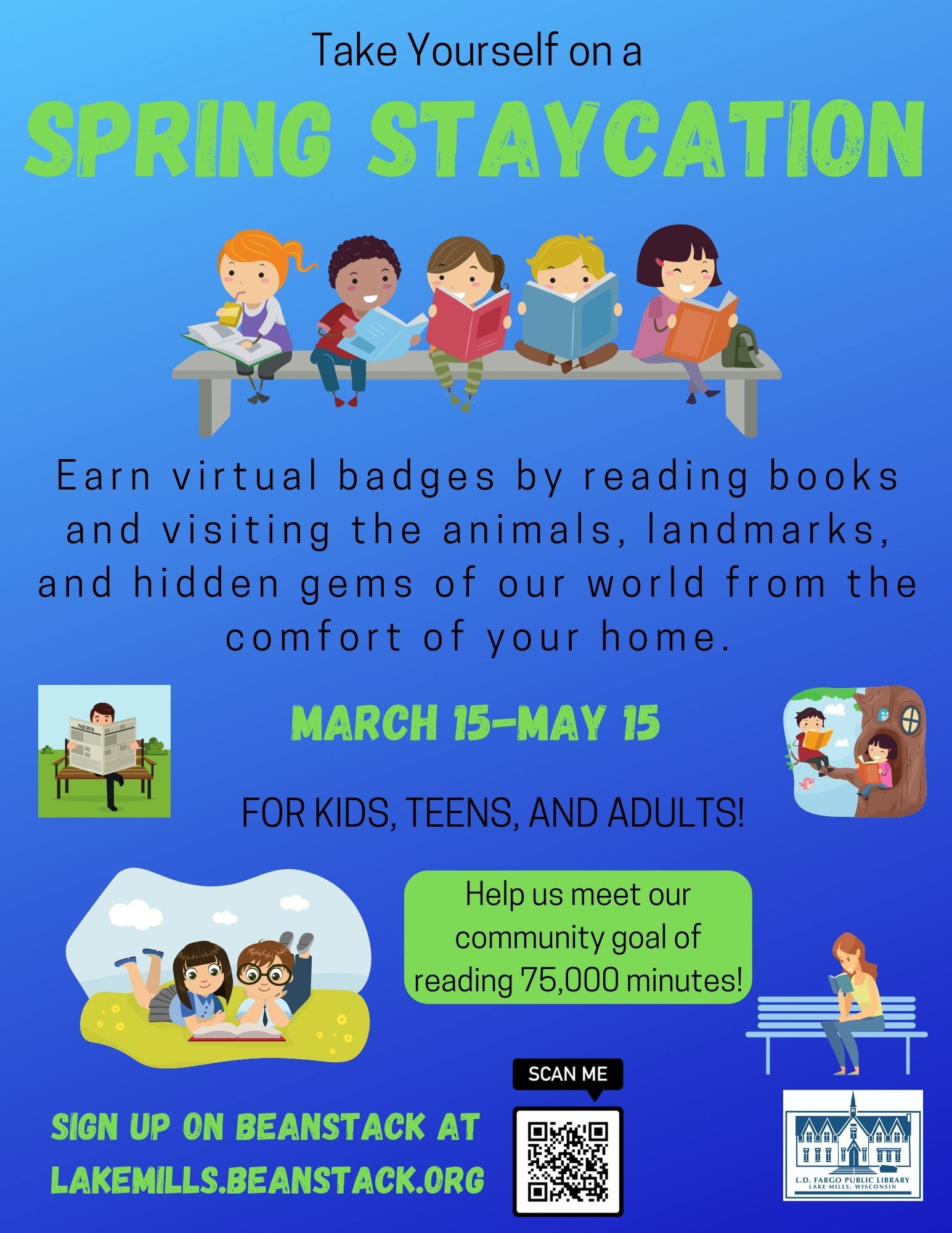 Earn virtual badges by reading books and visiting the animals, landmarks, and hidden gems of our world from the comfort of your home.  March 15-May 15.  For Kids, Teens, and Adults!  Help us meet our community goal of reading 75,000 minutes!  Simply sign up on Beanstack or use the app available through iOS and Android.