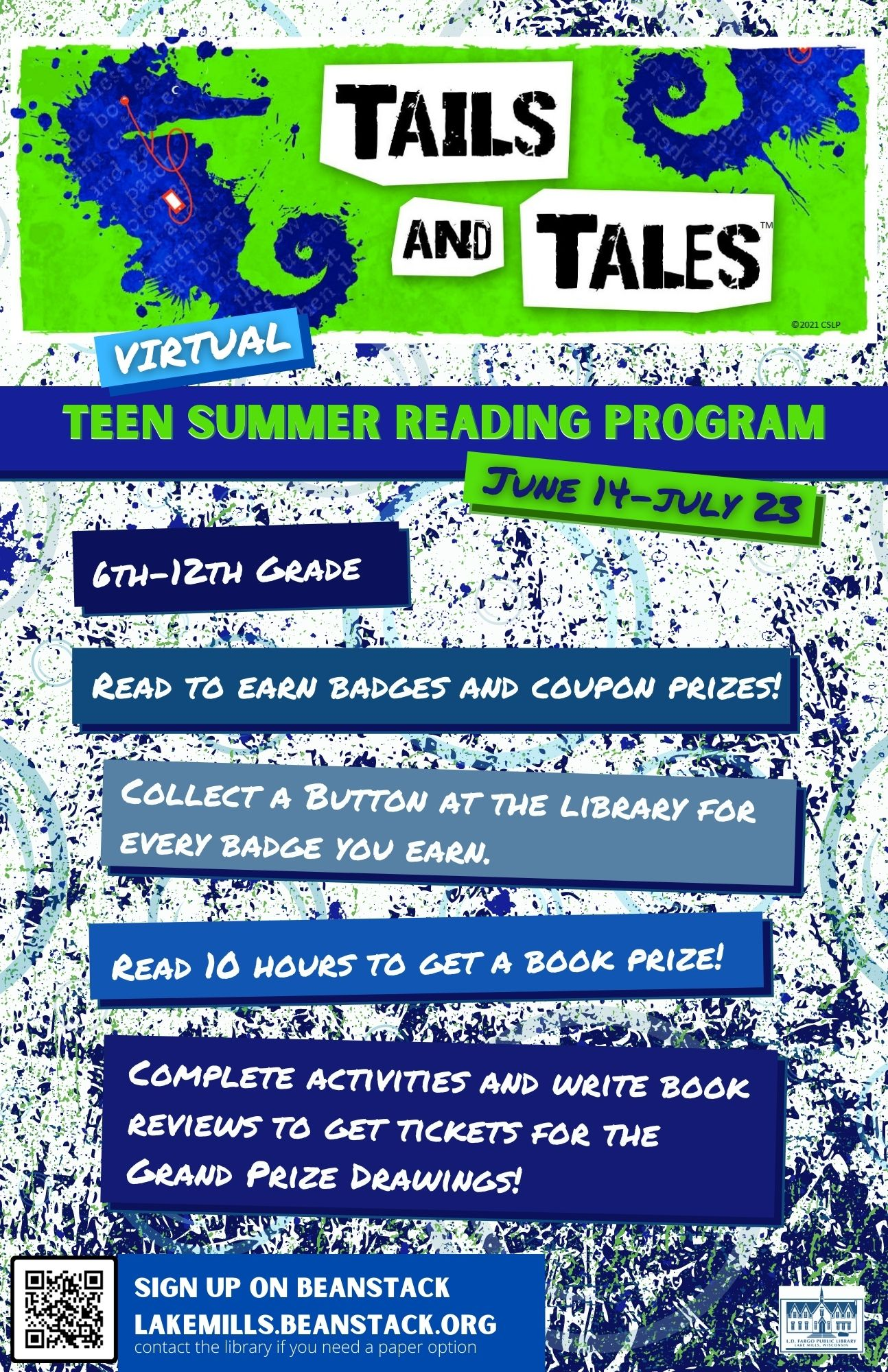 Virtual Teen Summer Reading Program June 14-July 23! 6th-12th Grade.  Read to earn badges and coupon prizes! Collect a button at the library for every badge you earn.   Read 10 hours to get a book prize! Complete activities and write book reviews to get tickets for the Grand Prize Drawings! Simply sign up on Beanstack or use the app available through iOS and Android.