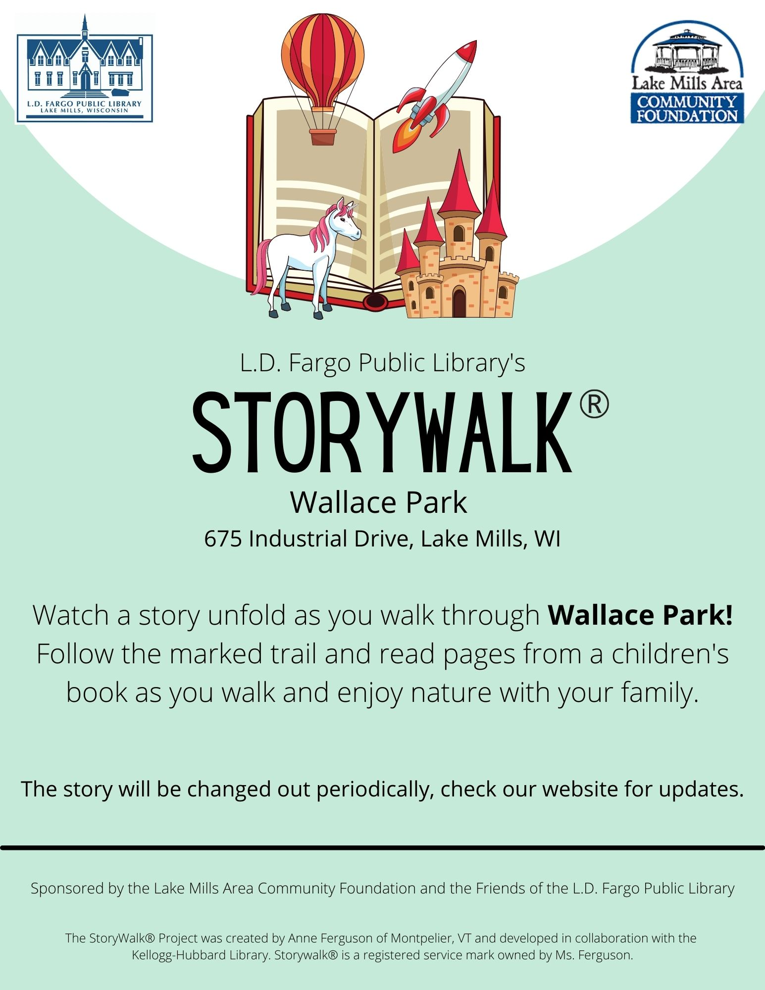 L.D. Fargo Public Library's Permanent StoryWalk® in Wallace Park!  675 Industrial Drive, Lake Mills, WI.  Follow the marked trail and read pages from a children's book as you walk and enjoy nature with your family.